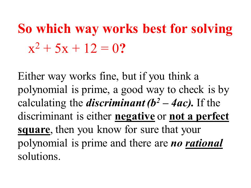So which way works best for solving x2 + 5x + 12 = 0