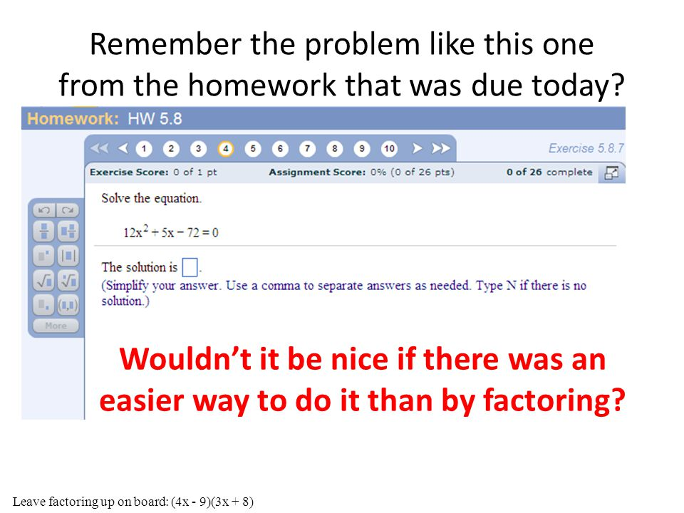 Remember the problem like this one from the homework that was due today