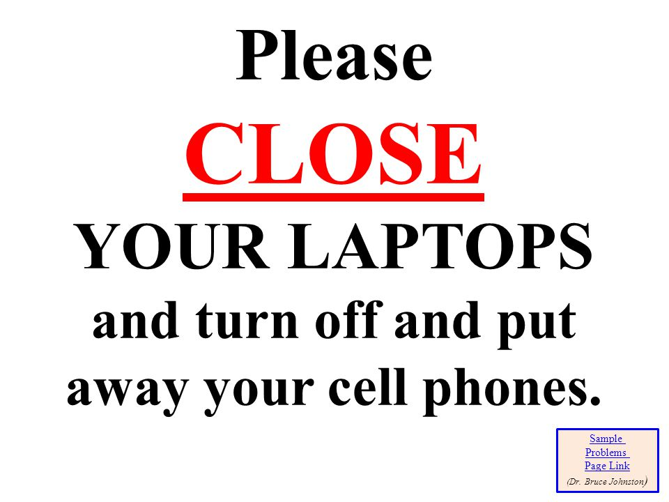 and turn off and put away your cell phones.