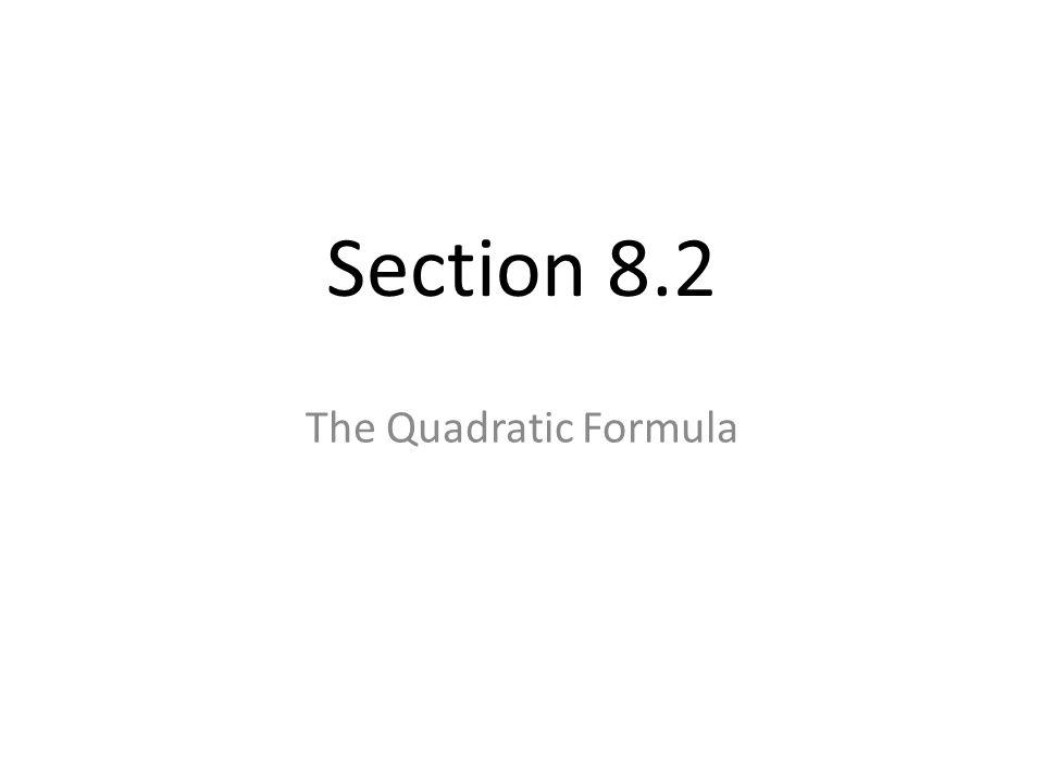 Section 8.2 The Quadratic Formula