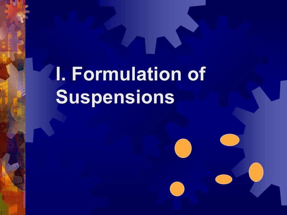 I. Formulation of Suspensions