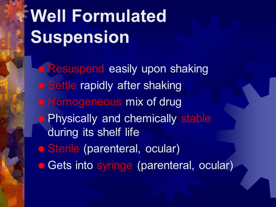 Well Formulated Suspension