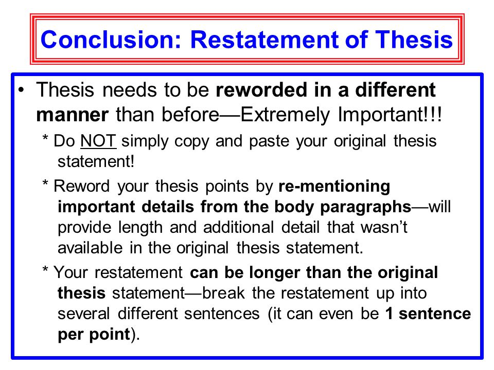 reworded thesis statement D thesis statement e transition to  d relation to thesis: how does your  example support your thesis e transition  v conclusion a reworded thesis.