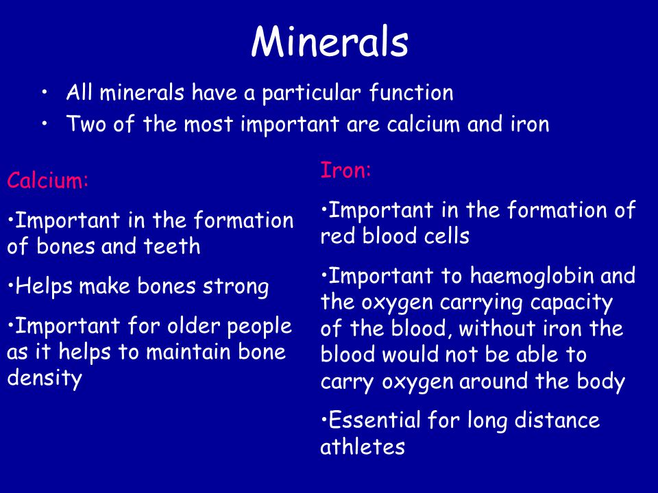 Minerals All minerals have a particular function