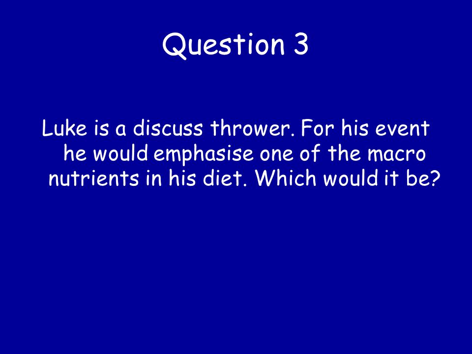 Question 3 Luke is a discuss thrower.