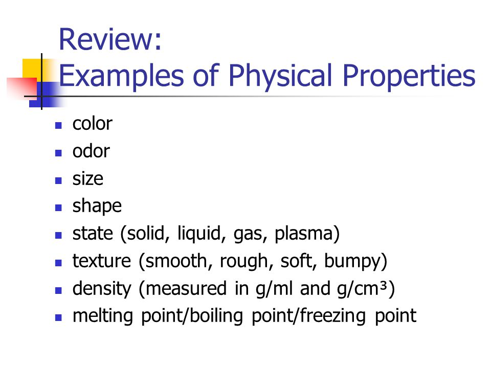 Types of Changes Physical change: - ppt video online download What Are Some Examples Of Physical Properties
