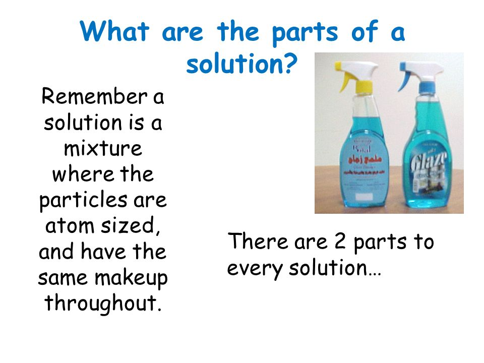 What are the parts of a solution