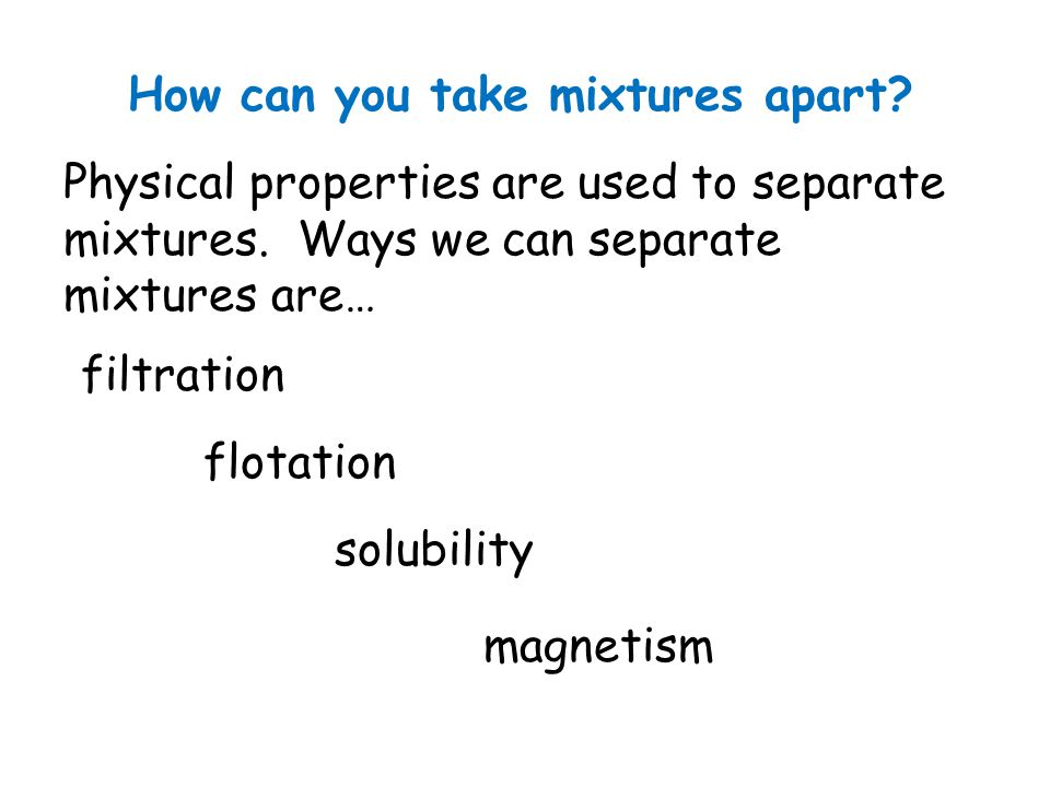 How can you take mixtures apart