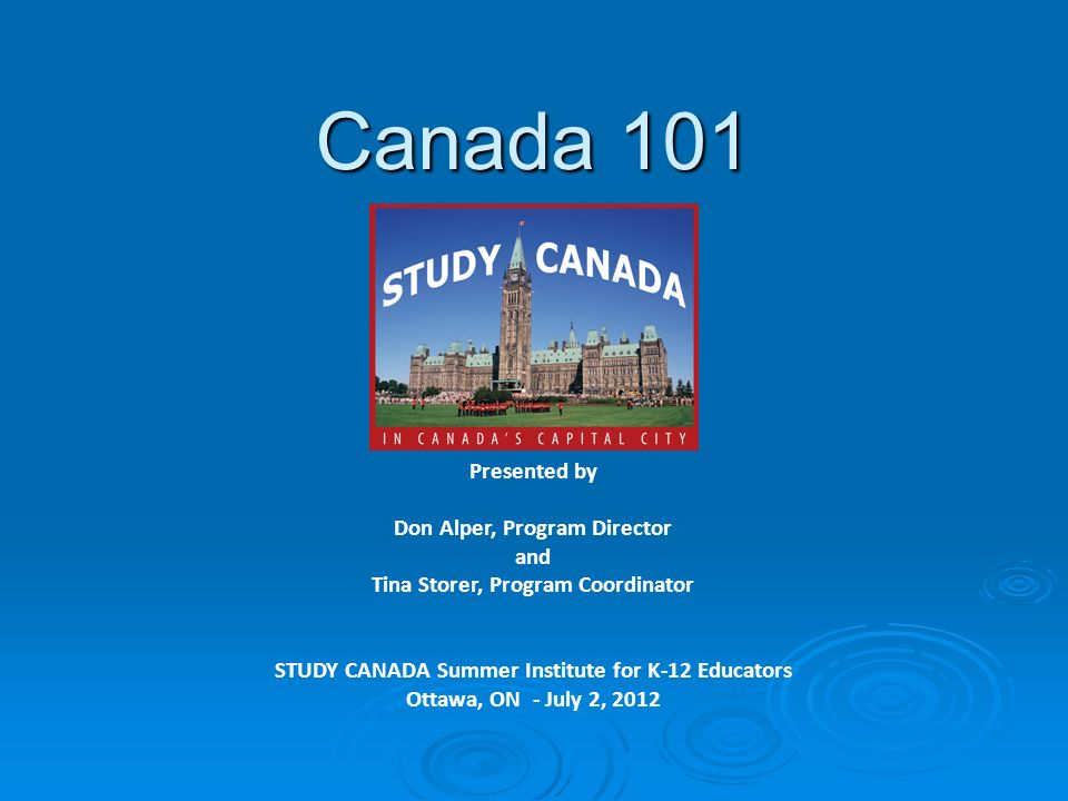 Canada 101 Presented by Don Alper, Program Director and