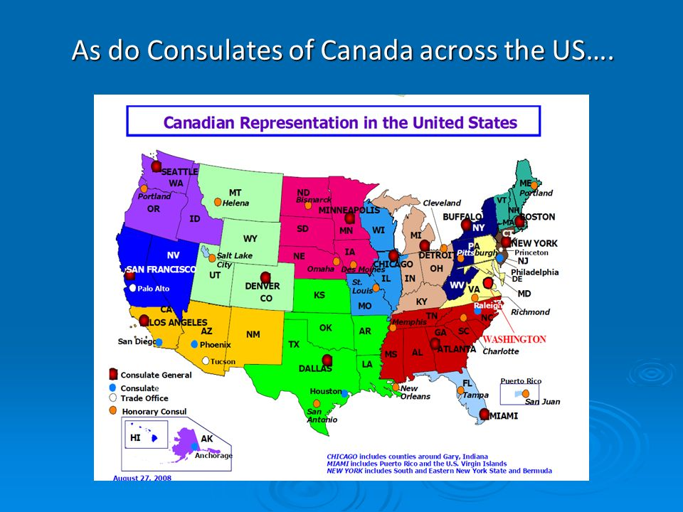 As do Consulates of Canada across the US….