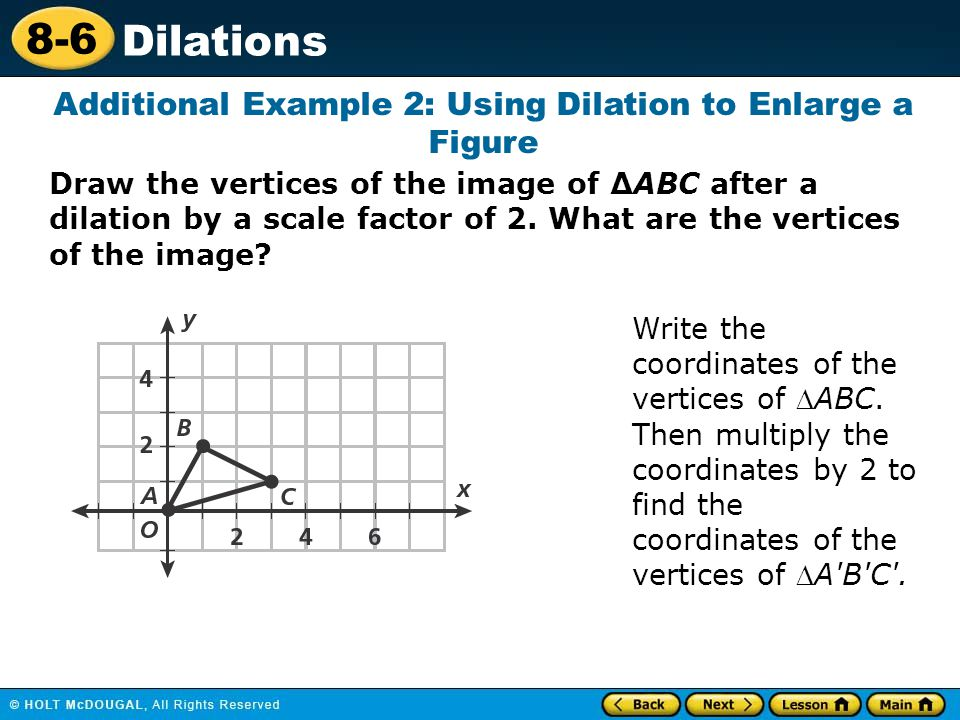 Additional Example 2: Using Dilation to Enlarge a Figure