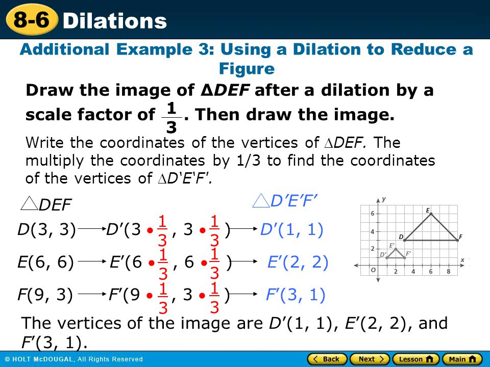 Additional Example 3: Using a Dilation to Reduce a Figure