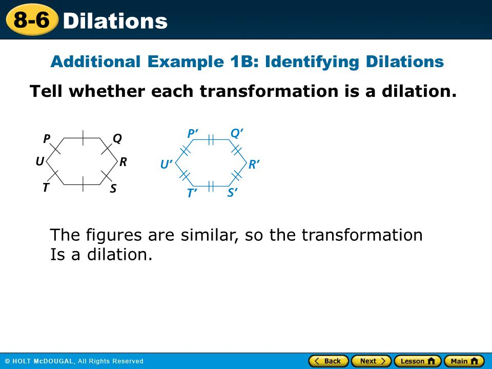 Additional Example 1B: Identifying Dilations