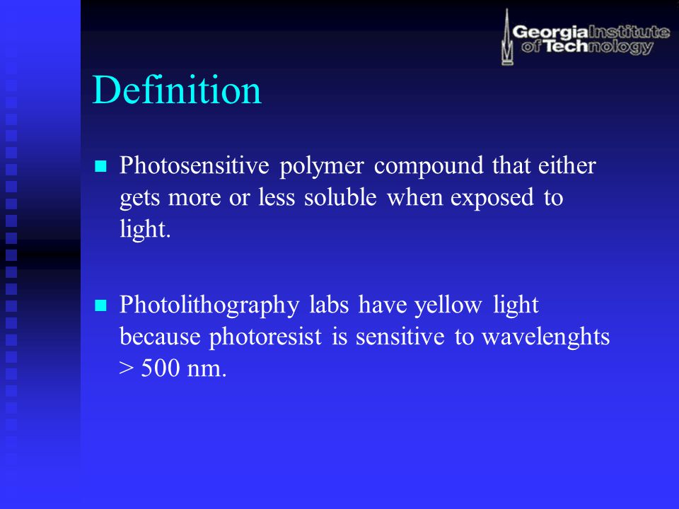 Definition Photosensitive polymer compound that either gets more or less soluble when exposed to light.