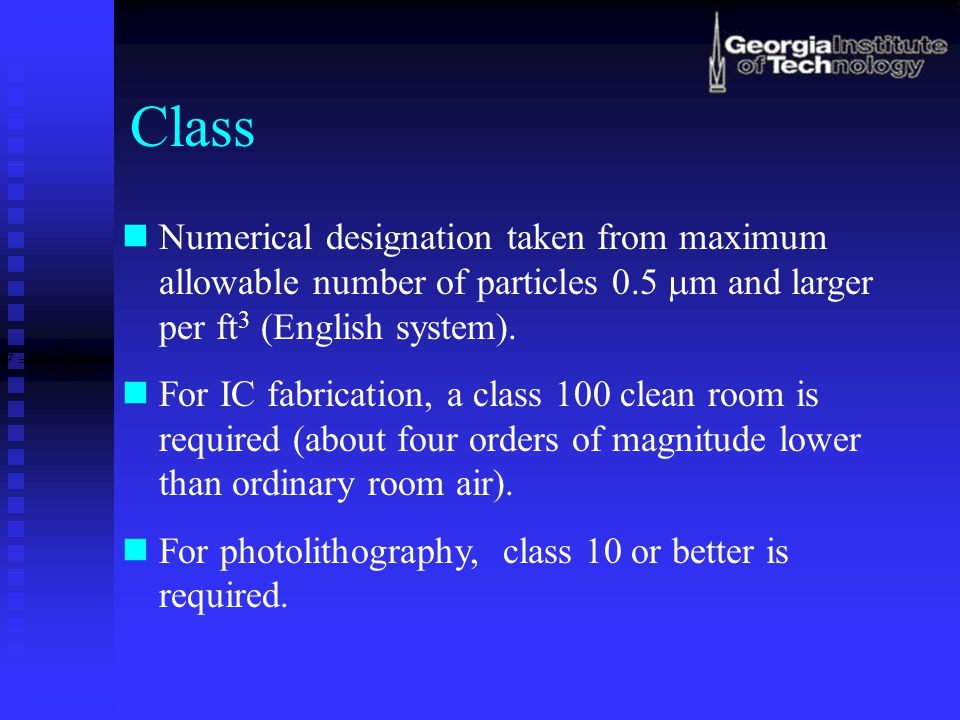 Class Numerical designation taken from maximum allowable number of particles 0.5 mm and larger per ft3 (English system).