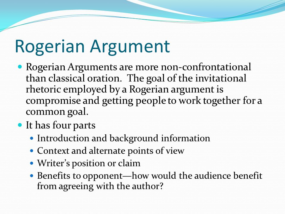 rogerian arguement Mulling over the idea on how to create a good rogerian argument essay meeting all the demands use our rogerian argument essay example to help you.