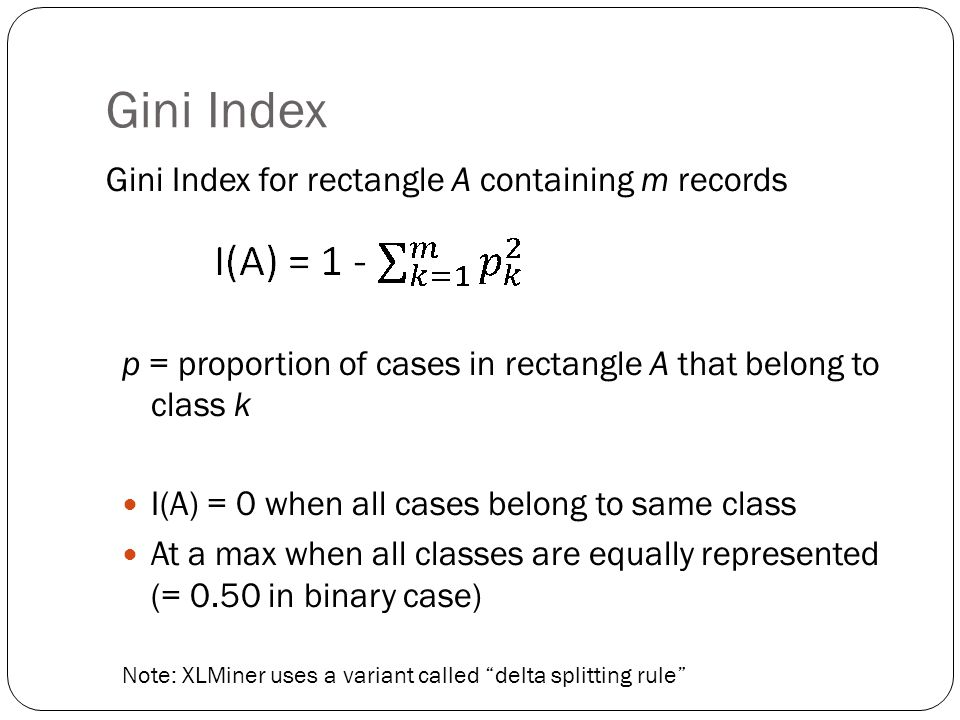 Gini Index Gini Index for rectangle A containing m records