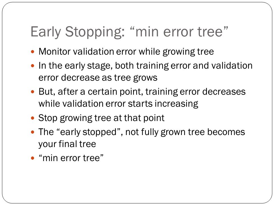 Early Stopping: min error tree