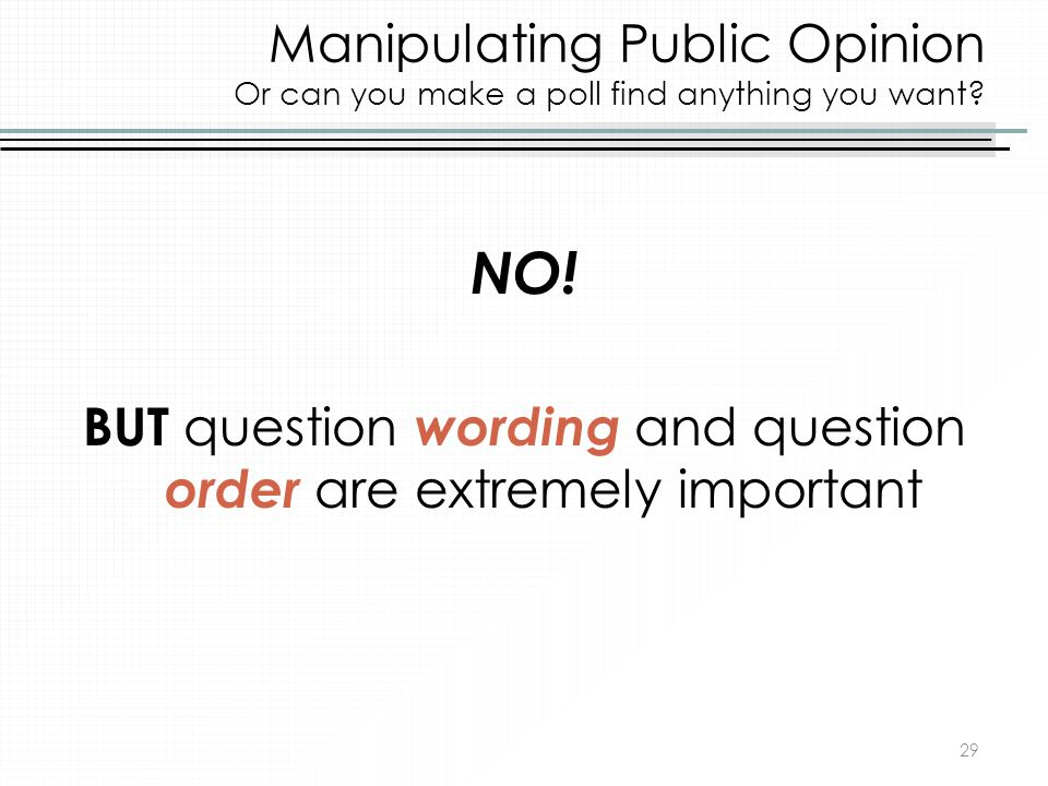BUT question wording and question order are extremely important