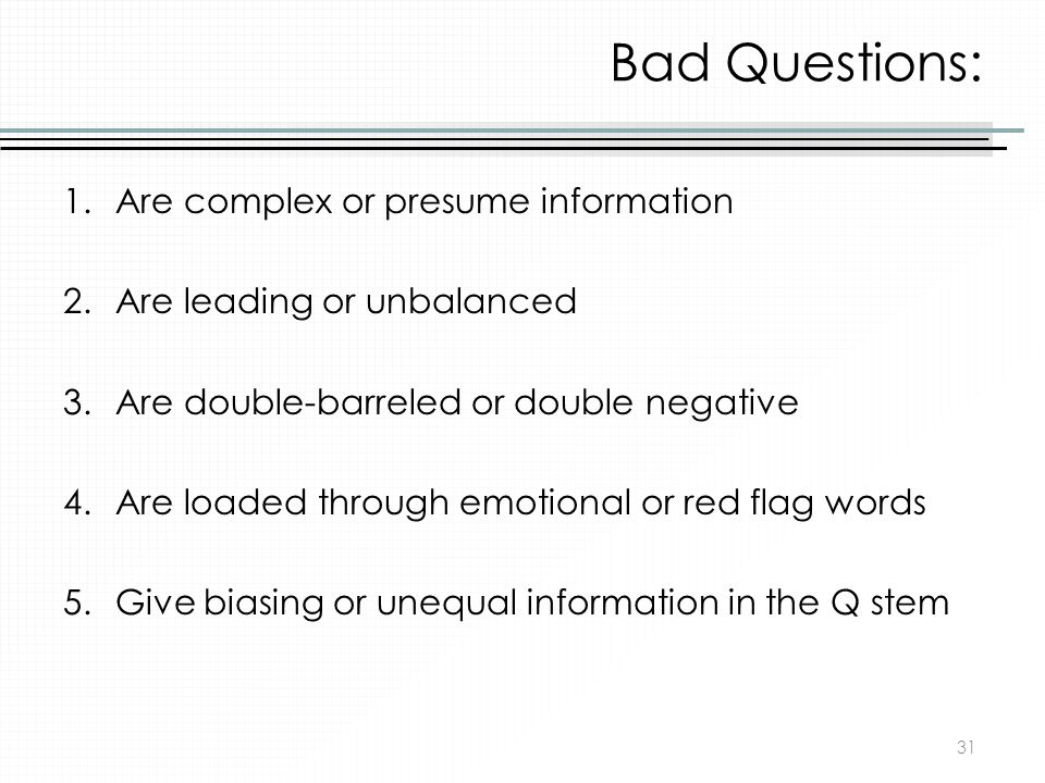 Bad Questions: Are complex or presume information