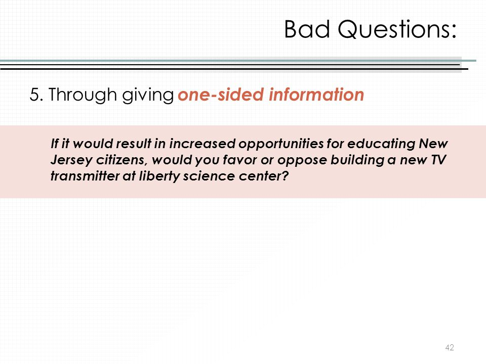 Bad Questions: 5. Through giving one-sided information