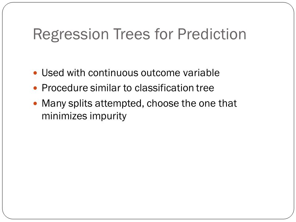 Regression Trees for Prediction