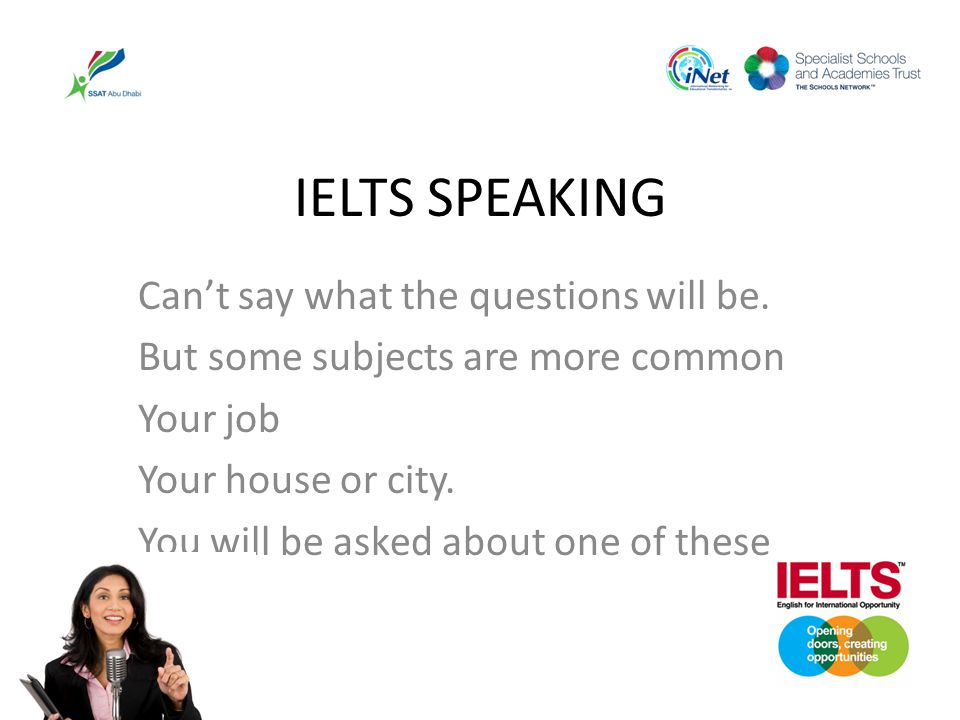 IELTS SPEAKING Can't say what the questions will be.