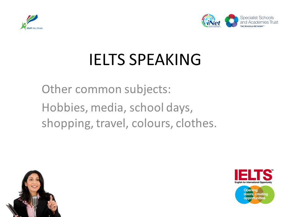 IELTS SPEAKING Other common subjects: