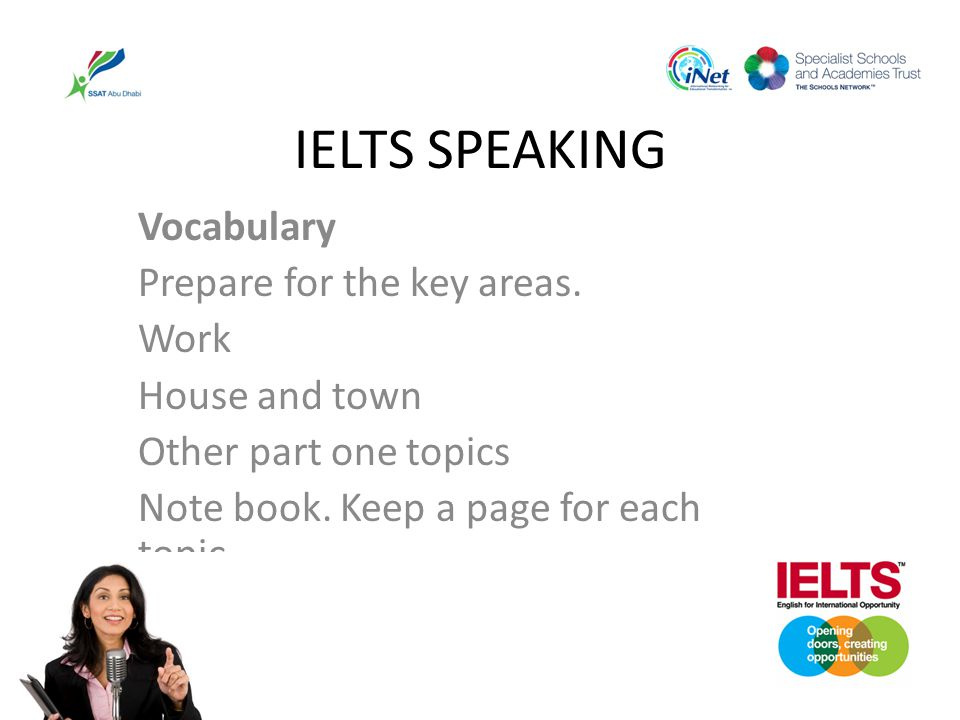 IELTS SPEAKING Vocabulary Prepare for the key areas. Work