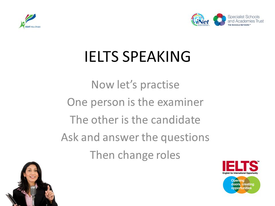 IELTS SPEAKING Now let's practise One person is the examiner