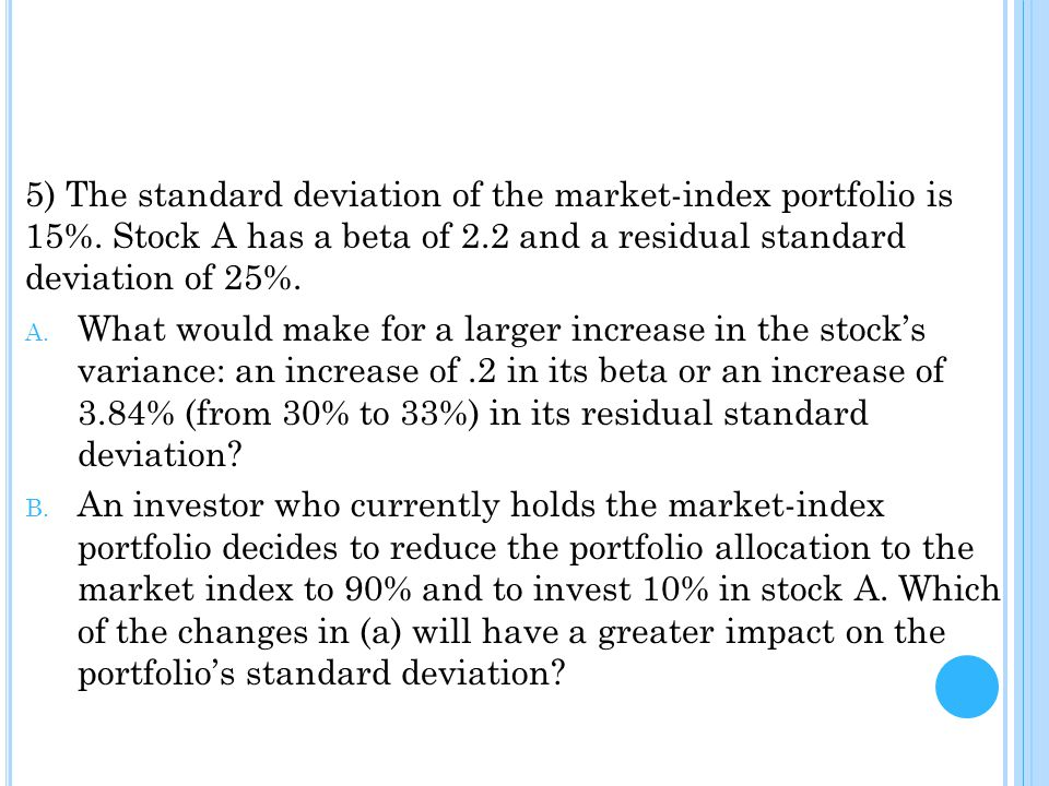 5) The standard deviation of the market-index portfolio is 15%