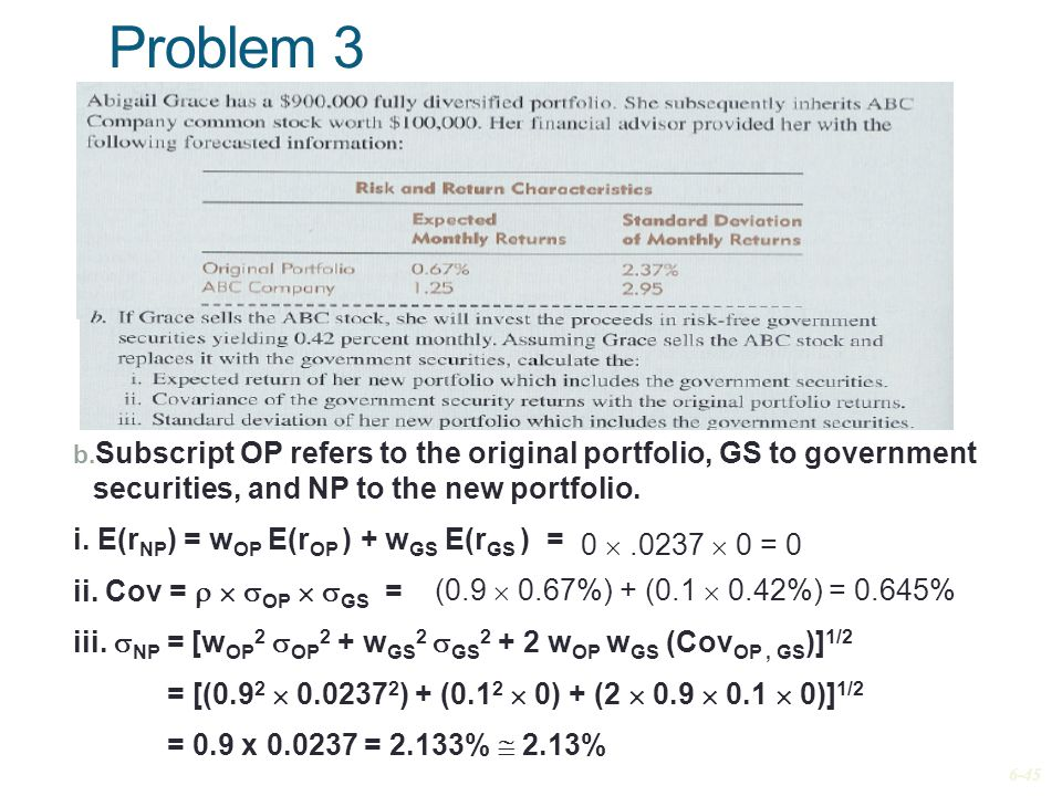 Problem 3 Subscript OP refers to the original portfolio, GS to government securities, and NP to the new portfolio.