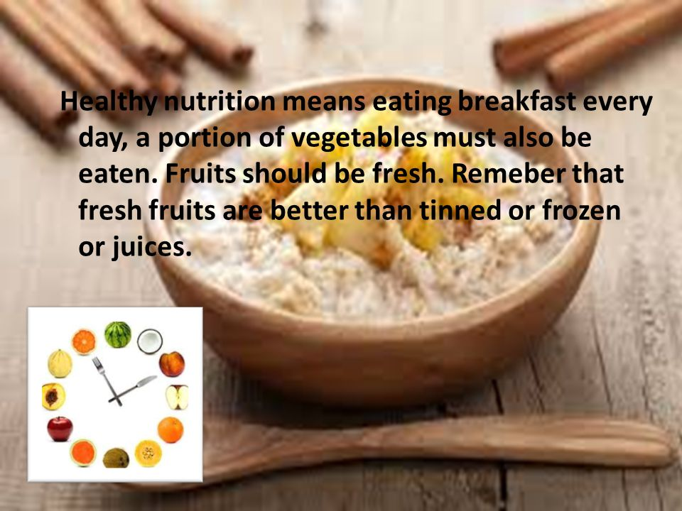 Healthy nutrition means eating breakfast every day, a portion of vegetables must also be eaten.