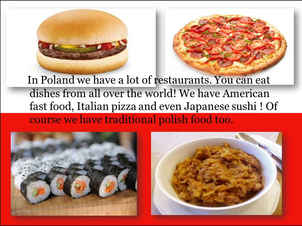 In Poland we have a lot of restaurants