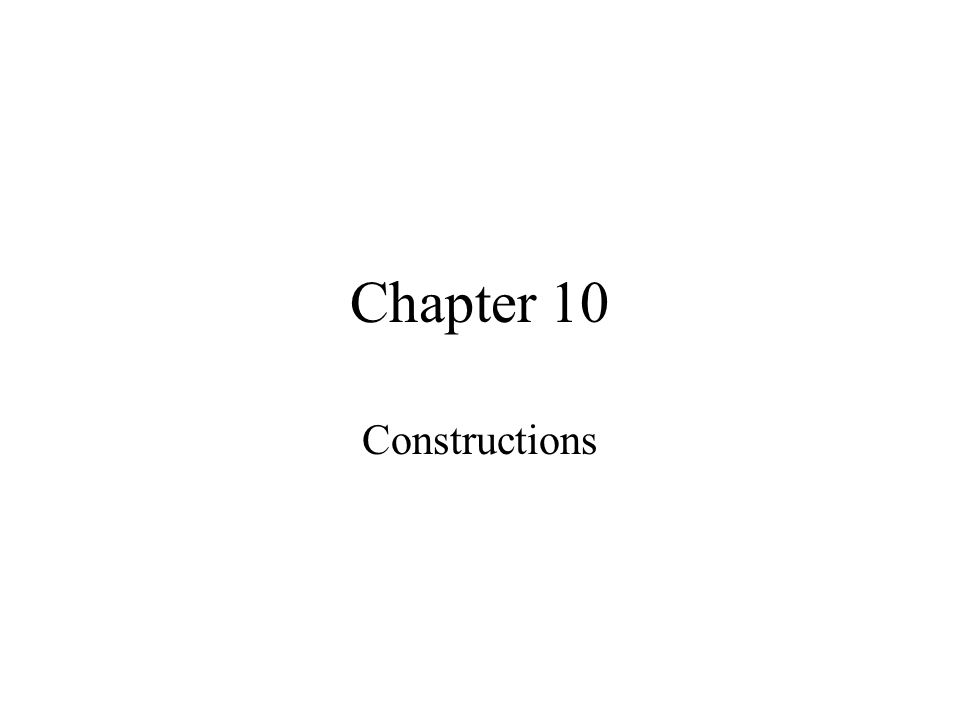 Chapter 10 Constructions