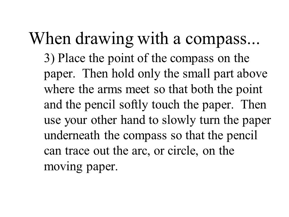 When drawing with a compass...