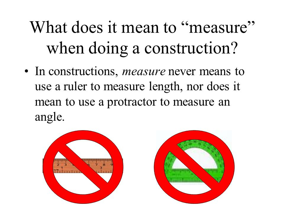 What does it mean to measure when doing a construction