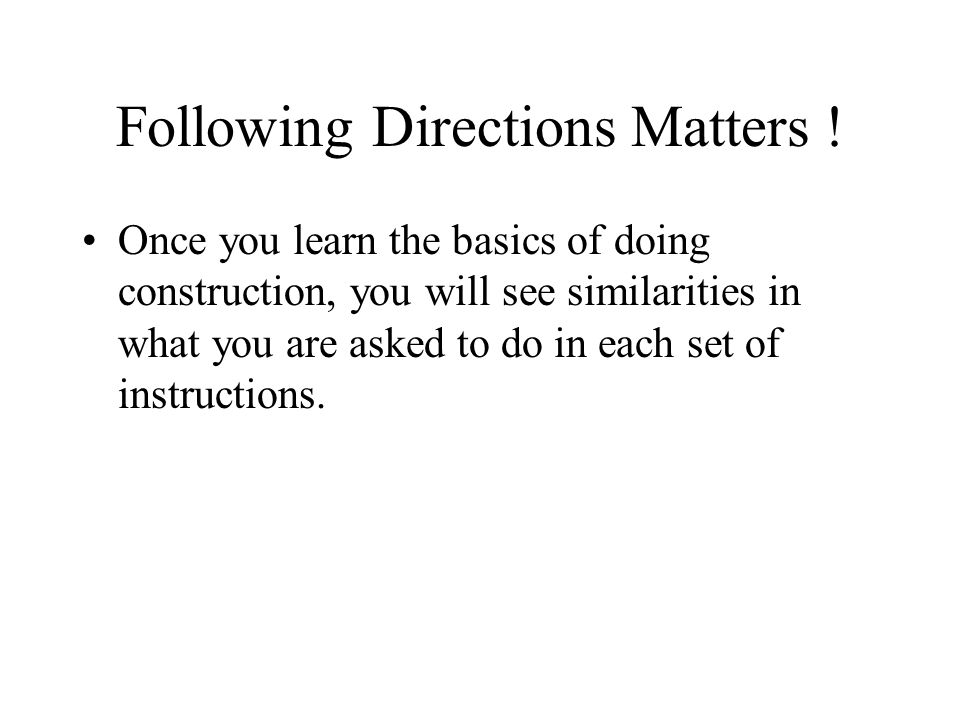 Following Directions Matters !