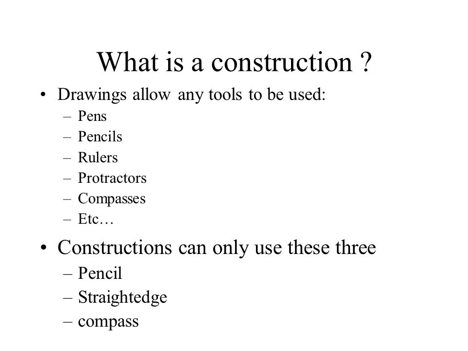 What is a construction Constructions can only use these three