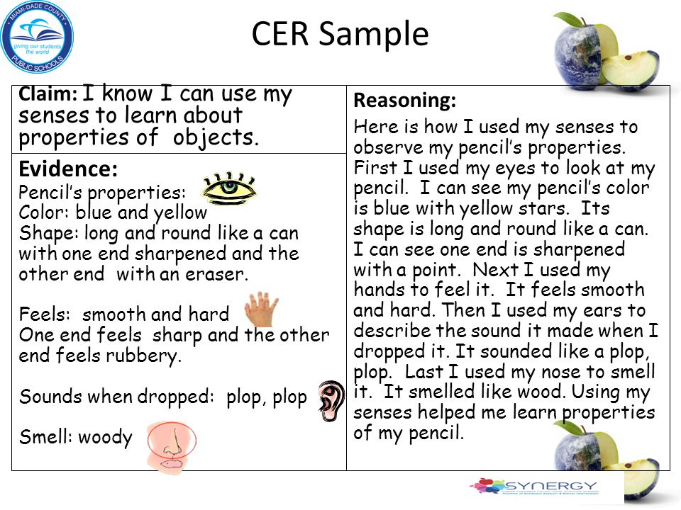 CER Sample Claim: I know I can use my senses to learn about properties of objects. Reasoning: