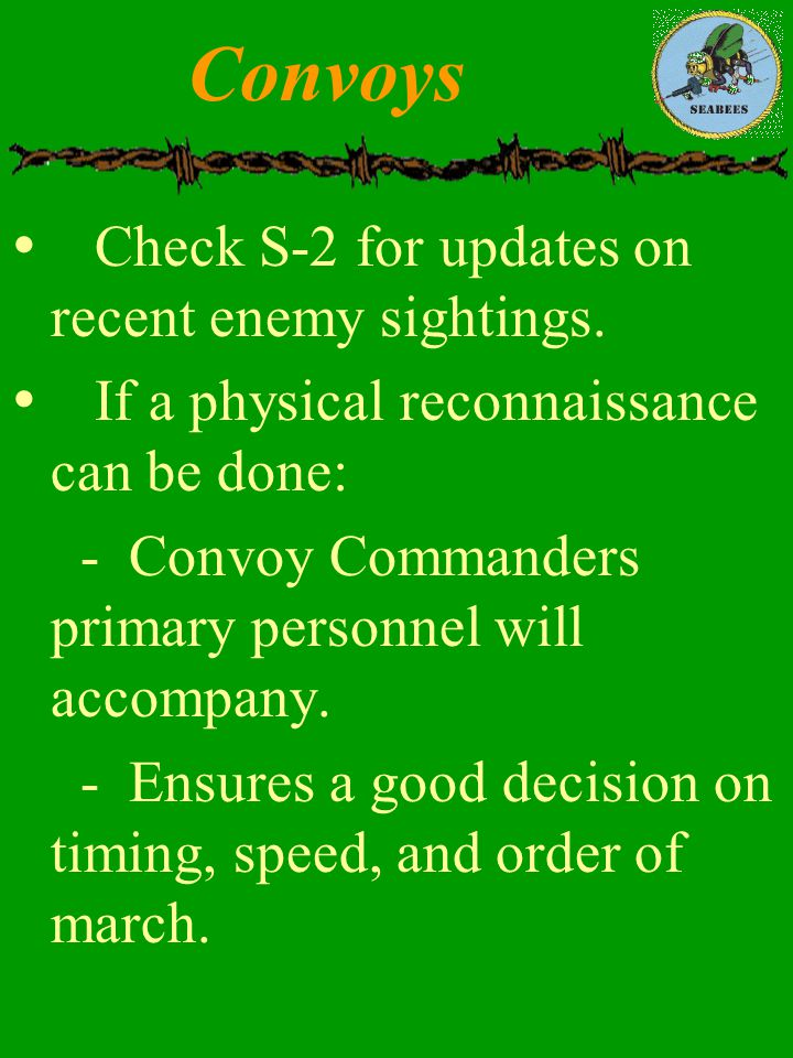 Convoys Check S-2 for updates on recent enemy sightings.