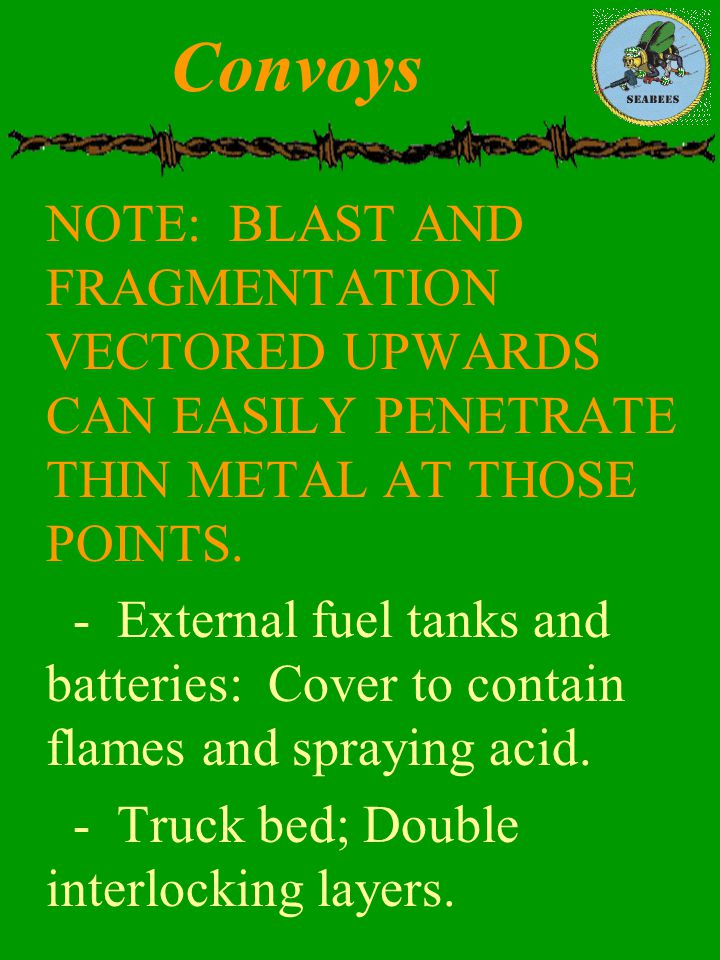 Convoys NOTE: BLAST AND FRAGMENTATION VECTORED UPWARDS CAN EASILY PENETRATE THIN METAL AT THOSE POINTS.