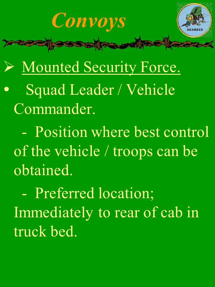 Convoys Mounted Security Force. Squad Leader / Vehicle Commander.