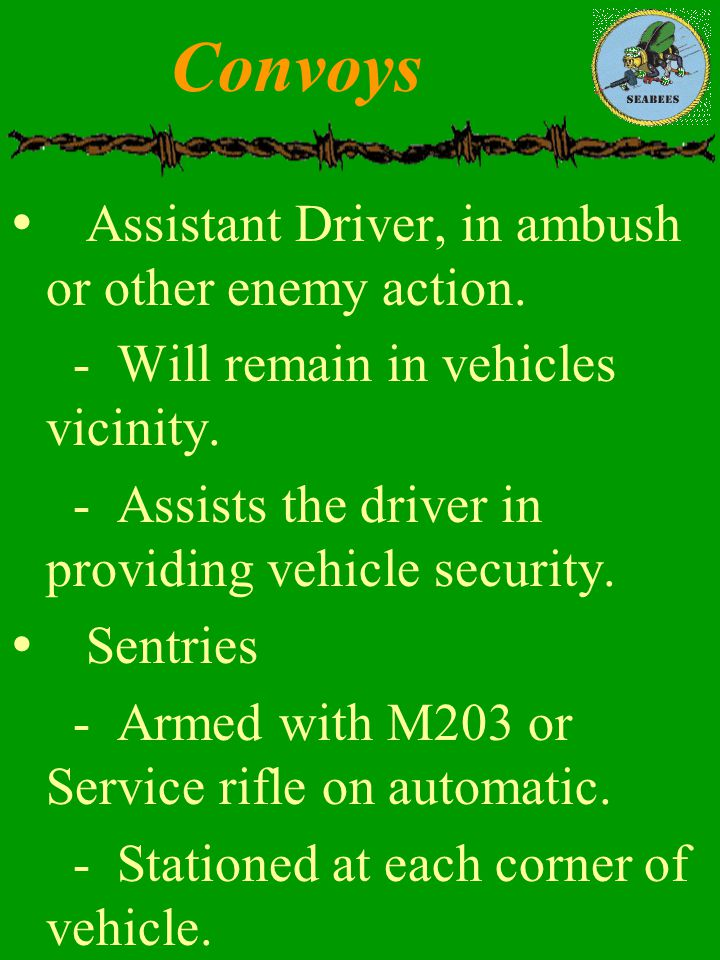 Convoys Assistant Driver, in ambush or other enemy action.