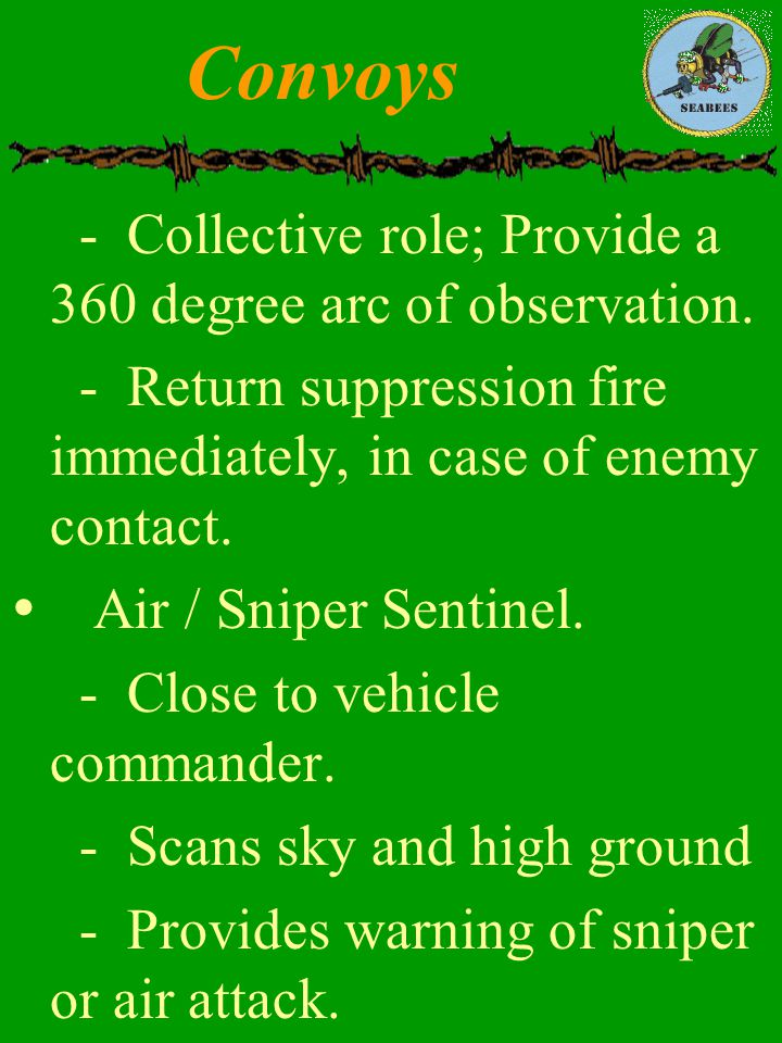 Convoys - Collective role; Provide a 360 degree arc of observation.