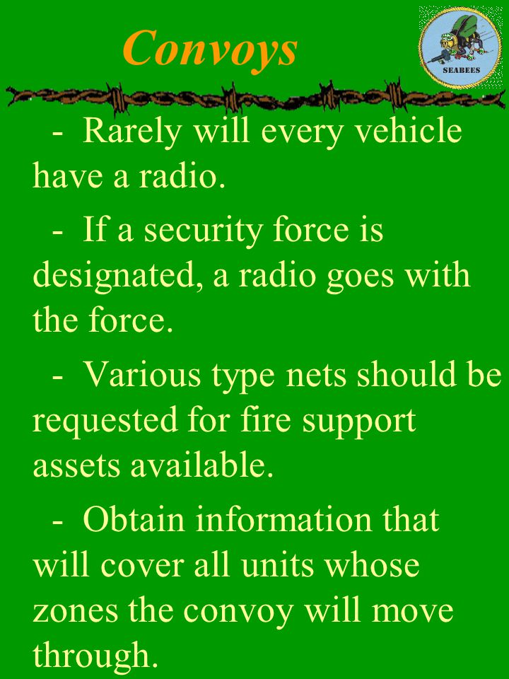 Convoys - Rarely will every vehicle have a radio.