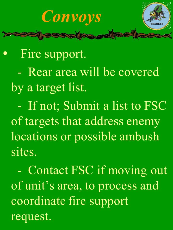 Convoys Fire support. - Rear area will be covered by a target list.