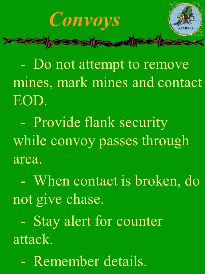 Convoys - Do not attempt to remove mines, mark mines and contact EOD.