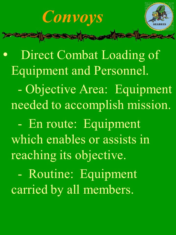 Convoys Direct Combat Loading of Equipment and Personnel.