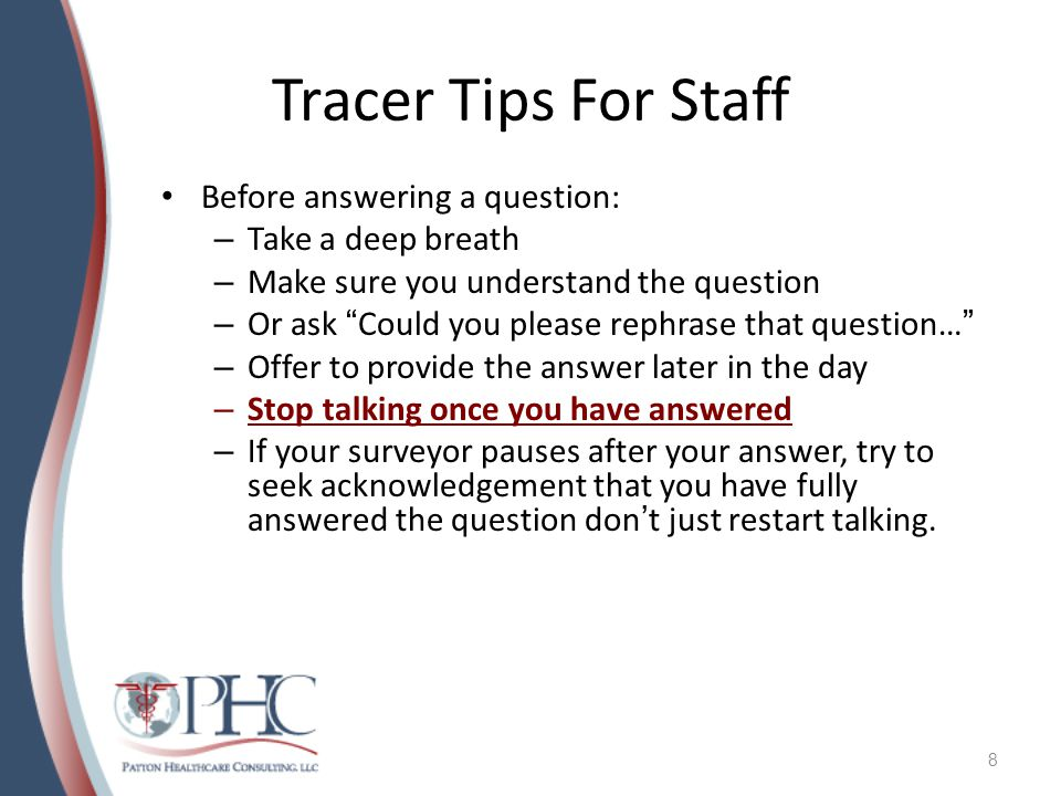 Tracer Tips For Staff Have a plan: As soon as the surveyor ...
